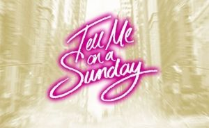 Review: Tell Me On A Sunday @ New Theatre